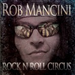 Rob Mancini – Rock'n'Roll Circus CD Album